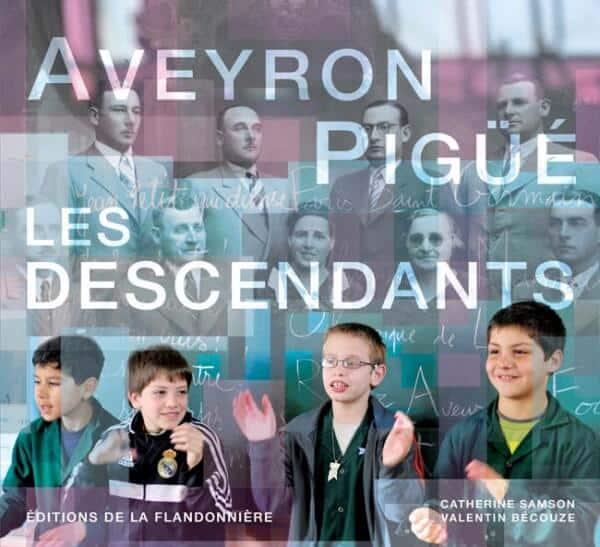 Livre : Aveyron - Pigüé, les descendants