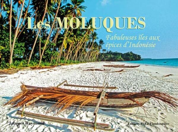 Livre : Les Moluques, fabuleuses îles aux épices d'Indonésie