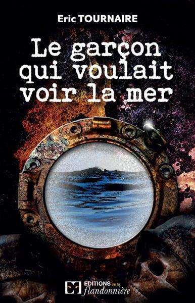 Livre : Le garçon qui voulait voir la mer