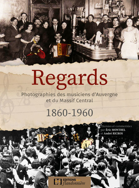 Livre : Regards Photographies des musiciens d'Auvergne et du Massif Central