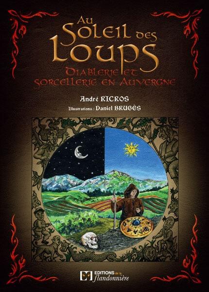 Livre : Au soleil des loups - Diablerie et sorcellerie en Auvergne