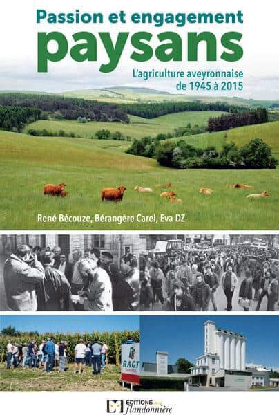 Livre : Passion et engagement paysan - l'agriculture aveyronnaise de 1945 à 2015