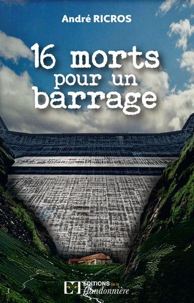 Livre : 16 morts pour un barrage